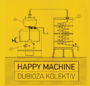 Dubioza Kolektiv – Happy Machine